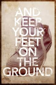 When you've been really low, all you want to do is to come up. Keeping your feet on the ground is both a skillset and a discipline.